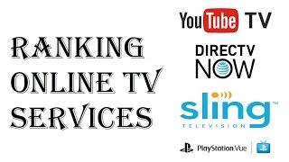 Download Ranking OTT Online TV Streaming Packages - YoutubeTV, DirecTV Now, Sling, Playstation Vue Video