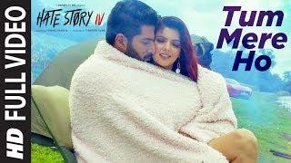 Download Full Video :Tum Mere Ho Song   Hate Story IV   Vivan Bhathena Ihana Dhillon  Mithoon Jubin N Manoj M Video