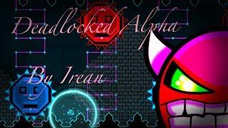 Download Geometry Dash - Deadlocked Alpha by Irean (Hard Demon) My 50th Demon! Video