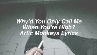 Download Why'd You Only Call Me When You're High? || Arctic Monkeys Lyrics Video