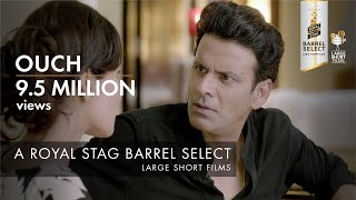 Download Ouch | Manoj Bajpayee & Pooja Chopra | Royal Stag Barrel Select Large Short Films Video