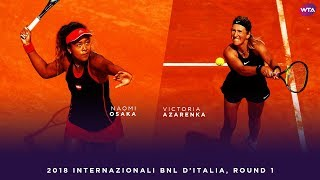 Download Naomi Osaka vs. Victoria Azarenka | 2018 Internazionali BNL d'Italia First Round | WTA Highlights Video