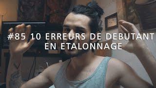 Download 10 ERREURS DE DÉBUTANT EN ÉTALONNAGE !!! (IMPORTANT) | #85 Video