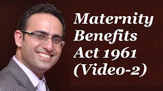 Download Introduction to Maternity Benefits Act 1961 [Video-2] - Restrictions on Employment or Work by Women Video