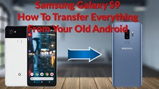 Download Samsung Galaxy S9 How To Transfer Everything From Your Old Android Smartphone - YouTube Tech Guy Video