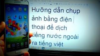 Download Chụp ảnh để dịch sang Tiếng Việt trên điện thoại - VIETNAM translate Video