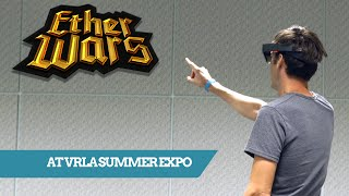 Download Ether Wars for HoloLens VRLA Summer Expo Reactions Video