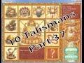 Download 10 Talismans - Part 37 (Not just yet!) Video