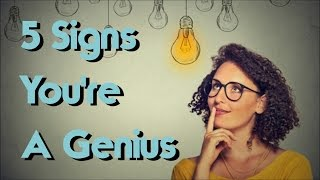 Download Top 5 Signs You're A Natural Born Genius Video