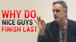 Download Jordan Peterson: Why Do Nice Guys Nice Finish Last? (MUST WATCH) Video