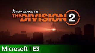 Download The Division 2 Full Reveal & Gameplay Presentation | Microsoft E3 2018 Video
