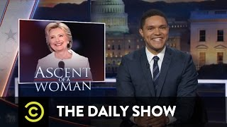 Download Hillary Clinton's Acceptance Speech & Fear of Donald Trump at the DNC: The Daily Show Video