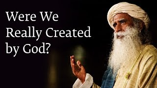 Download Were We Really Created by God? - Sadhguru Video