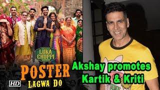 Download Poster Lagwa Do SONG Out   Akshay promotes with Kartik & Kriti   Luka Chuppi Video