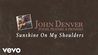 Download John Denver - Sunshine On My Shoulders (Audio) Video