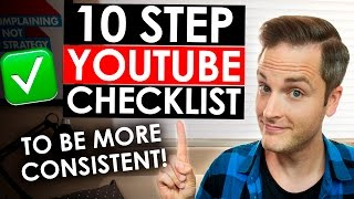 Download How to Be Consistent on YouTube — 10 Step YouTube Checklist Video