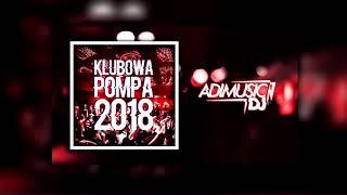Download DJADIMUSIC -⛔ KLUBOWA POMPA 2018 ⛔ [NAJLEPSZA MUZYKA DO AUTA VIXA TECHNO DANCE] - Jesień 2018] Video