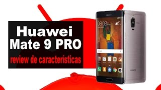 Download Huawei Mate 9 Pro | review de características en español Video