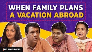 Download When Family Plans A Vacation Abroad | The Timeliners Video