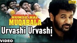 Download Urvashi Urvashi - Full Video Song | Hum Se Hai Muqabala | Prabhu Deva | A.R.Rahman | Superhit Song Video