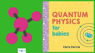 Download Quantum Physics For Babies Book Read Aloud For Babies & Children Video