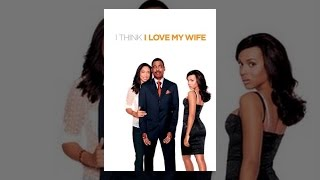 Download I Think I Love My Wife Video