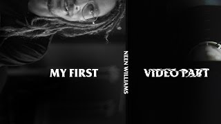 Download Neen Williams | My First Video Part Video