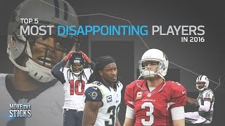 Download Top 5 Most Disappointing NFL Players of 2016 | NFL | Move the Sticks Video