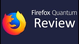 Download Firefox 57 Quantum Browser Review | Faster than Chrome ? Video