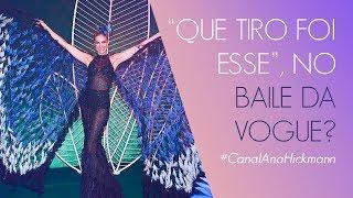 Download QUE TIRO FOI ESSE, NO BAILE DA VOGUE?   ANA HICKMANN Video