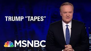Download We May Not Have Heard The End Of Tapes And President Donald Trump | The Last Word | MSNBC Video