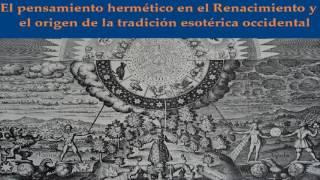 Download EXTRA: El pensamiento hermético en el Renacimiento y el origen de la tradición esotérica occidental Video