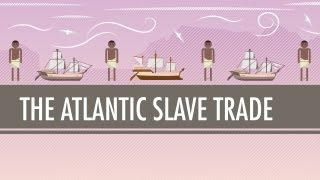 Download The Atlantic Slave Trade: Crash Course World History #24 Video