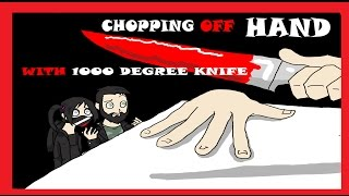 Download CHOPPING OFF HAND WITH 1000 DEGREE KNIFE Video