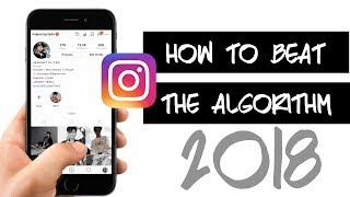 Download How To Beat Instagram's New Algorithm | Boost Your Engagement 2018 Video