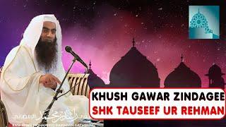 Download Khush Gawar Zindage By Sheikh Tauseef Ur Rehman Video
