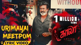 Download Urimayai Meetpom - Lyric Video | Kaala (Tamil) | Rajinikanth | Pa Ranjith | Santhosh Narayanan Video