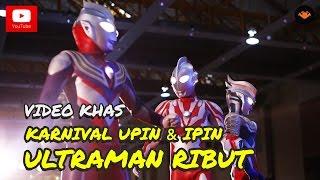 Download Karnival Upin Ipin 2015 - Ultraman Ribut Video