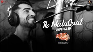 Download Ik Mulaqaat Unplugged Ft Ayushmann Khurrana - Dream Girl | Nushrat B | Meet Bros | Shabbir Ahmed Video