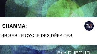 Download Shamma : Briser le cycle des défaites - Eric Dufour Video