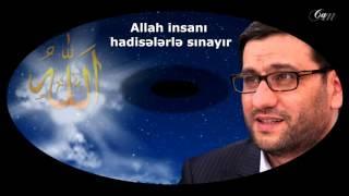 Download Hacı Şahin - Allah insanı hadisələrlə sınayır Video