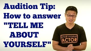 Download Audition Tip: How to answer the DREADED ″Tell me about yourself″ Video