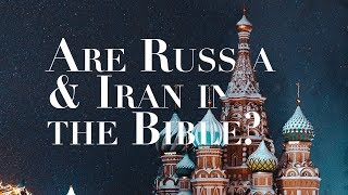 Download Are Russia and Iran in the Bible in the Book of Ezekiel? Video