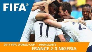 Download FRANCE v NIGERIA (2:0) - 2014 FIFA World Cup™ Video