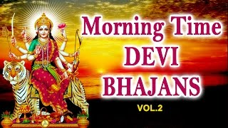 Download Morning Time Devi Bhajans Vol.2 By Narendra Chanchal, Hariharan, Anuradha Paudwal I Audio Juke Box Video