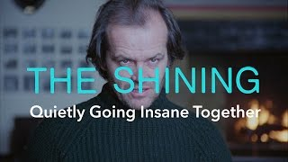 Download The Shining — Quietly Going Insane Together Video