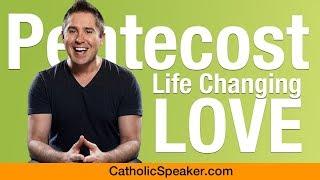 Download Pentecost Sunday 2018 (Life Changing Love) - Catholic Video by Speaker Ken Yasinski Video