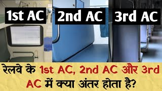 Download Difference Between 1st Ac 2nd Ac And 3rd Ac Coaches in Indian Railway Video