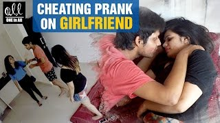 Download Cheating Prank on Girlfriend | 2016 Latest Pranks in India | One in All Video