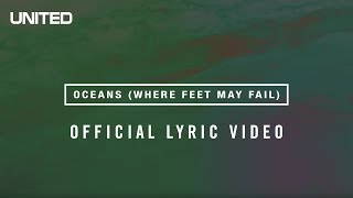 Download Oceans (Where Feet May Fail) Lyric Video - Hillsong UNITED Video